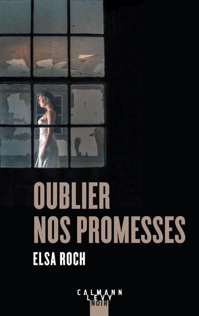 Oublier nos promesses | Roch, Elsa. Auteur