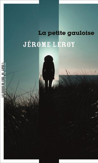 La  petite Gauloise | Leroy, Jérôme (1964-....). Auteur