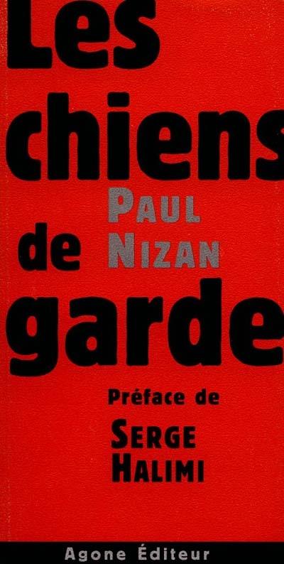 Les Chiens de garde / Paul Nizan | Nizan, Paul. Auteur