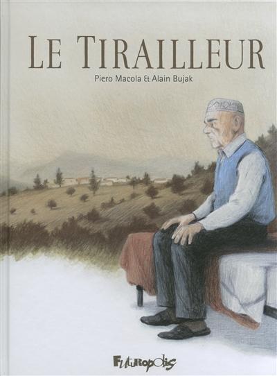 tirailleur (Le) | Bujak, Alain (1965-....). Auteur
