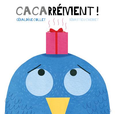 Cacarrément   Collet, Géraldine (1975-....). Auteur