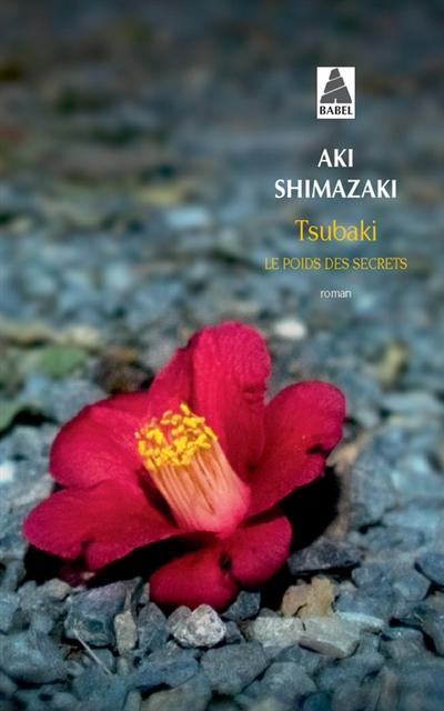 Le poids des secret. 1, Tsubaki / Aki Shimazaki   Shimazaki, Aki. Auteur