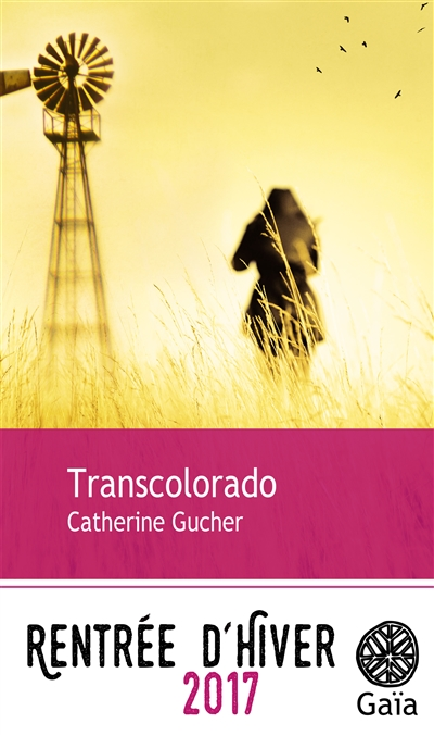 Transcolorado : roman   Gucher, Catherine. Auteur