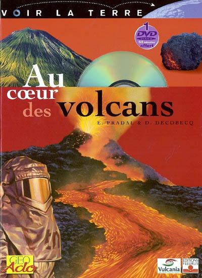 Au coeur des volcans / Evelyne Pradal, Dominique Decobecq | Pradal, Evelyne