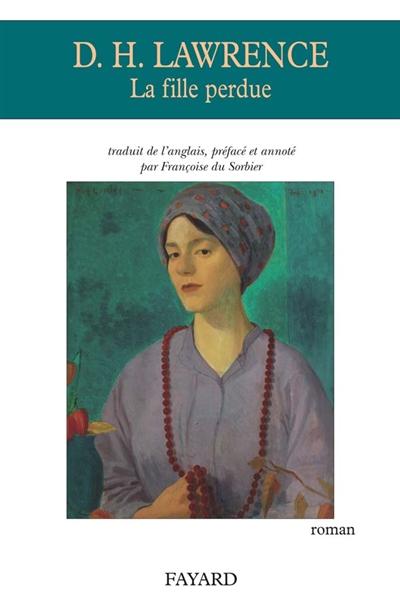 La fille perdue : roman / David Herbert Lawrence   Lawrence, David Herbert. Auteur