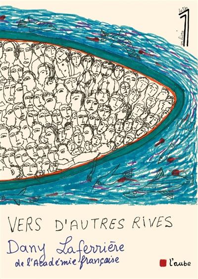 Vers d'autres rives | Dany Laferrière (1953-....). Auteur