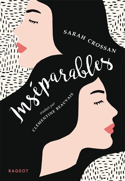 Inséparables | Crossan, Sarah. Auteur