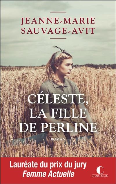 Céleste, la fille de Perline | Sauvage-Avit, Jeanne-Marie. Auteur