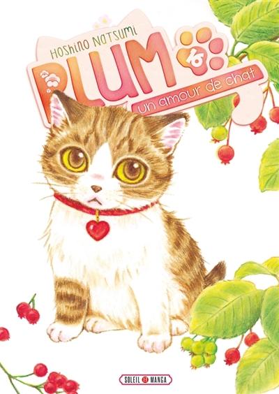 Plum, un amour de chat. Tome 16 | Hoshino, Natsumi. Auteur
