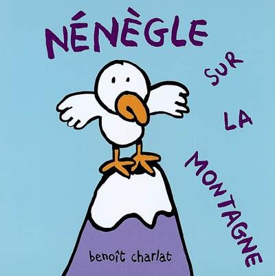 Nénègle sur la montagne | Charlat, Benoît. Auteur