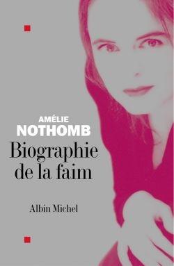 Biographie de la faim | Nothomb, Amélie (1967-....). Auteur