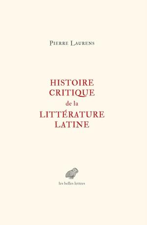 Histoire critique de la littérature latine : de Virgile à Huysmans