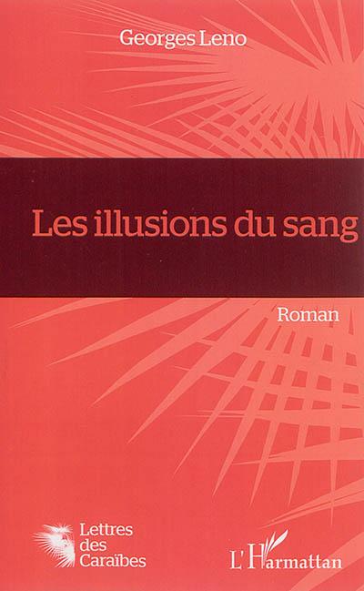 Les illusions du sang : roman / Georges Leno | Leno, Georges. Auteur