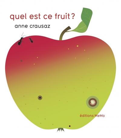 Quel est ce fruit ? | Crausaz, Anne. Auteur