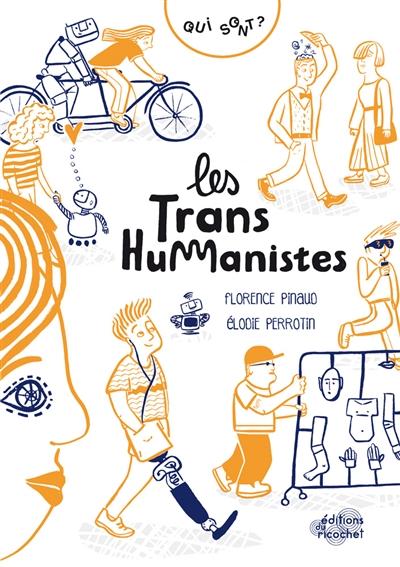 Qui sont les transhumanistes / Florence Pinaud | Pinaud, Florence. Auteur