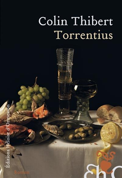 Torrentius : roman | Colin-Thibert (1951-....). Auteur