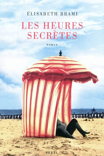 Les heures secrètes / Elisabeth Brami | Brami, Elisabeth, auteur