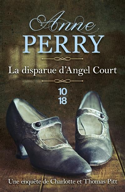 disparue d'Angel Court (La) : une enquête de Charlotte et Thomas Pitt   Perry, Anne (1938-....). Auteur
