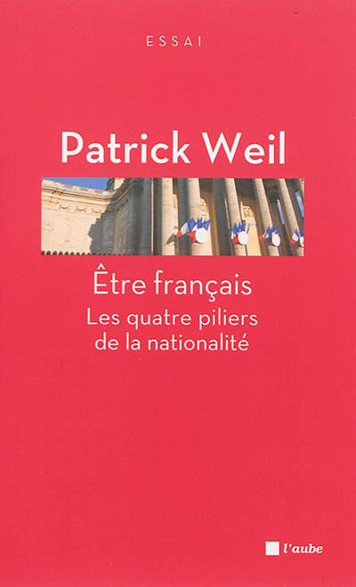 Etre français : les quatre piliers de la nationalité