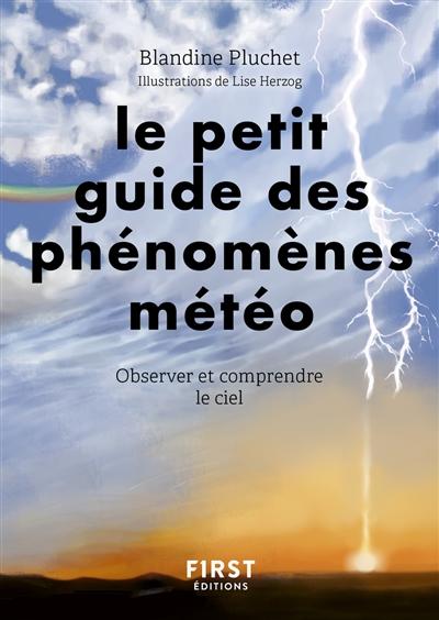 Le petit guide des phénomènes météo : observer et comprendre le ciel
