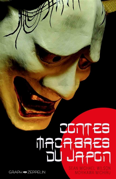 Contes macabres du Japon | Wilson, Sean Michael. Scénariste