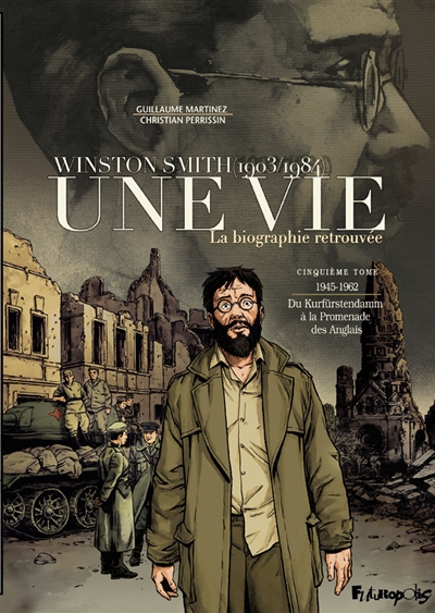 Une vie : Winston Smith, 1903-1984 : la biographie retrouvée. Vol. 5. 1945-1962, du Kurfürstendamm à la promenade des Anglais