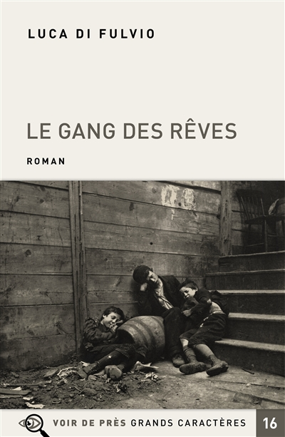 Le gang des rêves (GC) / Luca Di Fulvio   Di Fulvio, Luca (1957-....). Auteur