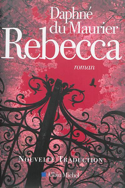 Rebecca : roman | Du Maurier, Daphné. Auteur