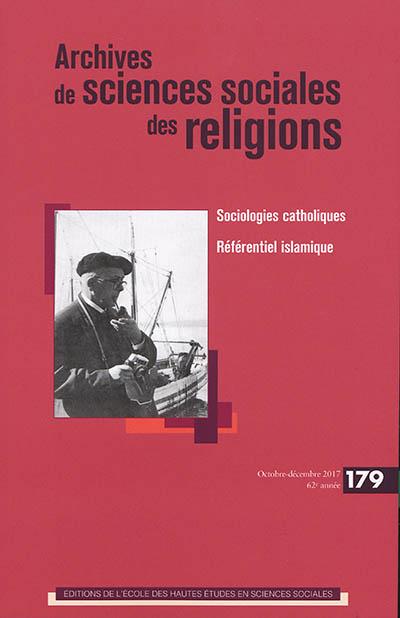 Archives de sciences sociales des religions, n° 179. Sociologies catholiques