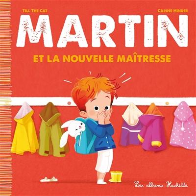 Martin. Vol. 6. Martin et la nouvelle maîtresse