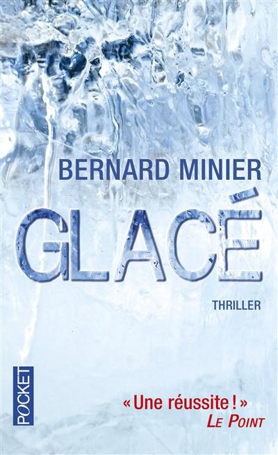 Glacé | Minier, Bernard. Auteur