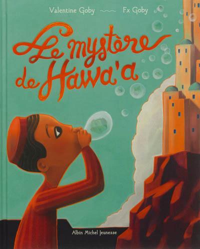 [Le ]mystère de Hawa'a / Valentine Goby, Fx Goby | Goby, Valentine (1974-....). Auteur