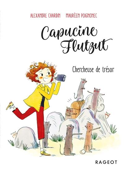 Capucine Flutzut. Vol. 4. Chercheuse de trésor