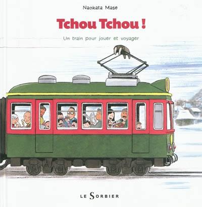 Tchou tchou ! / Naokata Mase | Mase, Naokata (1950-....). Auteur