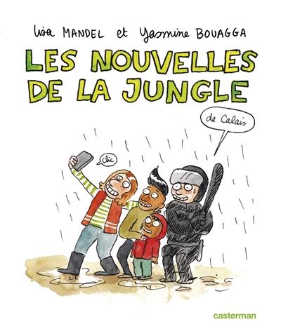nouvelles de la jungle (de Calais) (Les)   Lisa Mandel, Auteur