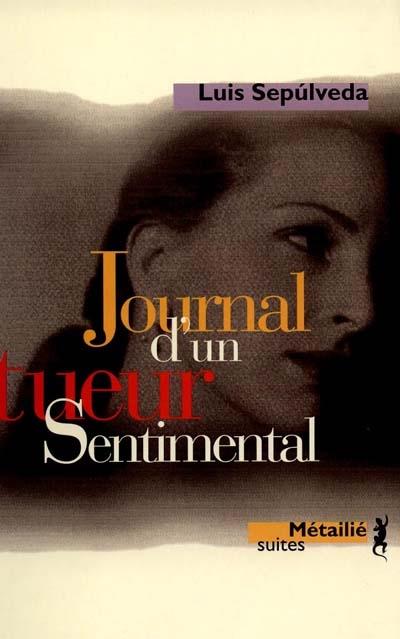 Journal d'un tueur sentimental | Sepúlveda, Luis (1949-....)
