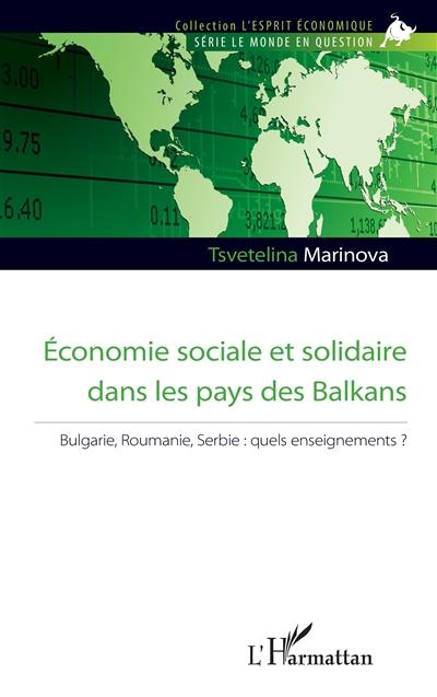 Economie sociale et solidaire dans les pays des Balkans : Bulgarie, Roumanie, Serbie : quels enseignements ?
