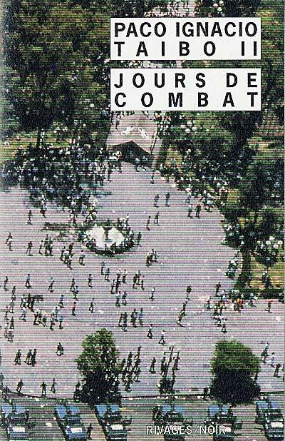 Jours de combat / Paco Ignacio Taibo II | Taibo, Paco Ignacio (1949-....). Auteur