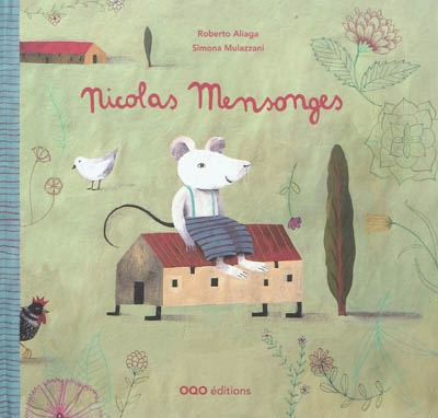 Nicolas Mensonges / texte Roberto Aliaga | Aliaga, Roberto (1976-....). Auteur