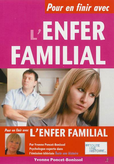 Pour en finir avec l'enfer familial