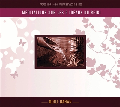 Méditation sur les 5 idéaux du reiki