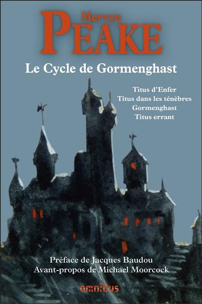 cycle de Gormenghast (Le)   Peake, Mervyn (1911-1968). Auteur