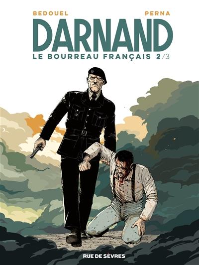 Darnand, le bourreau français. 2   Perna, Patrice. Auteur