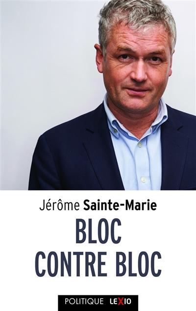 Bloc contre bloc : la dynamique du macronisme