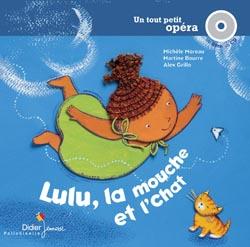 Lulu, la mouche et l'chat / une histoire écrite par Michèle Moreau   Moreau, Michèle (1959-...). Auteur