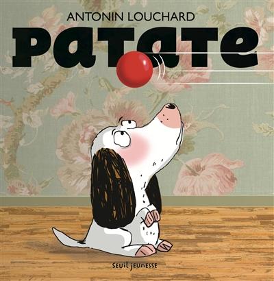 Patate   Antonin Louchard (1954-....). Auteur