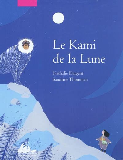 Kami de la lune (Le) | Dargent, Nathalie. Auteur