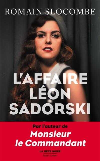 L' affaire Léon Sadorski / Romain Slocombe | Slocombe, Romain (1953-....). Auteur