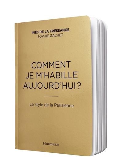Comment je m'habille aujourd'hui? : le style de la Parisienne | La Fressange, Inès de (1957-....). Auteur