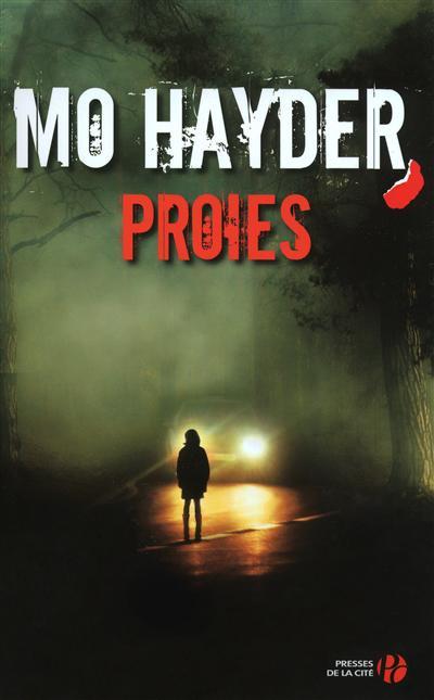 Proies : roman / Mo Hayder | Hayder, Mo (1962?-....). Auteur